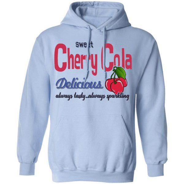 Sweet Cherry Cola Delicious Always Tasty Always Sparking Shirt, Hoodie, Tank Apparel 14