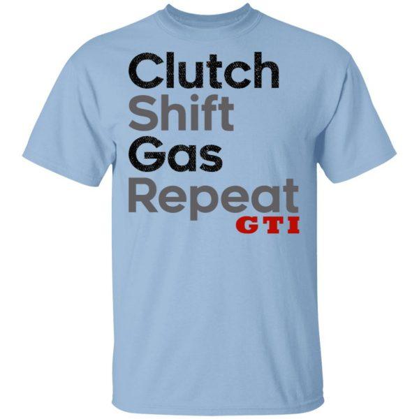 Clutch Shift Gas Repeat GTI Shirt, Hoodie, Tank Apparel 3