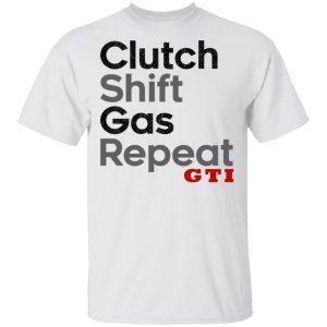 Clutch Shift Gas Repeat GTI Shirt, Hoodie, Tank Apparel