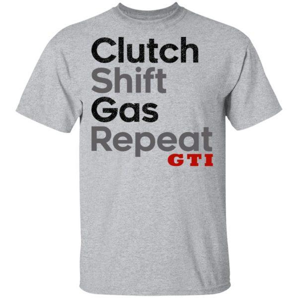 Clutch Shift Gas Repeat GTI Shirt, Hoodie, Tank Apparel 5