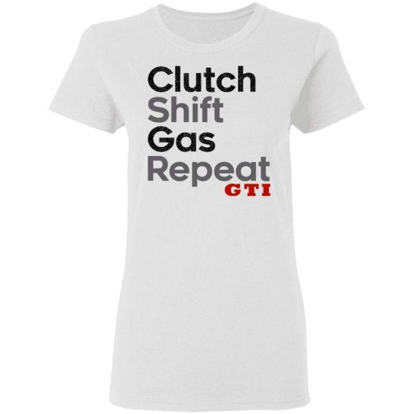 Clutch Shift Gas Repeat GTI Shirt, Hoodie, Tank Apparel 7