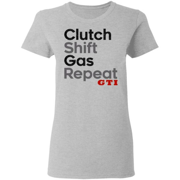 Clutch Shift Gas Repeat GTI Shirt, Hoodie, Tank Apparel 8
