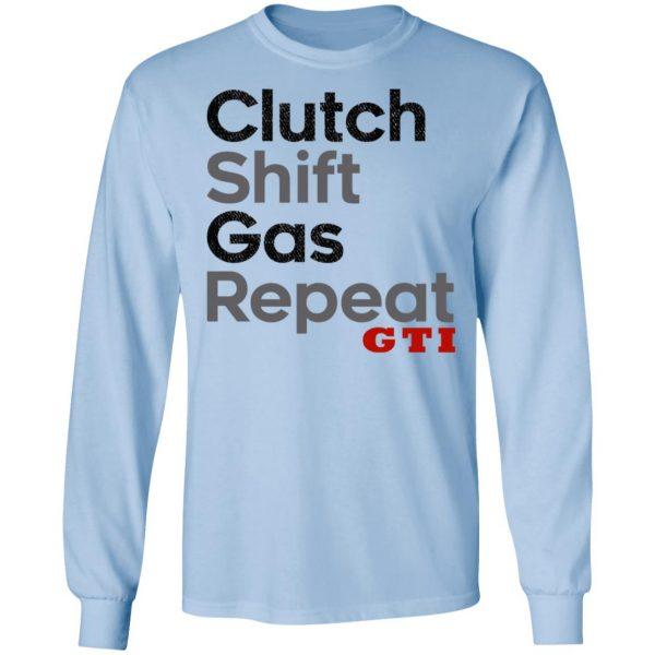 Clutch Shift Gas Repeat GTI Shirt, Hoodie, Tank Apparel 11