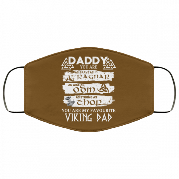 Daddy You Are As Brave As Ragnar As Wise As Odin As Strong As Thor Viking Dad Face Mask Face Mask 6
