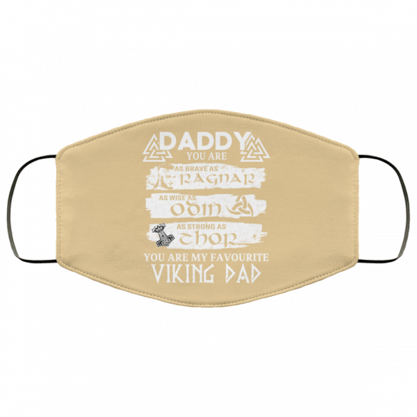 Daddy You Are As Brave As Ragnar As Wise As Odin As Strong As Thor Viking Dad Face Mask Face Mask 23