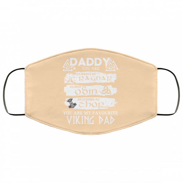 Daddy You Are As Brave As Ragnar As Wise As Odin As Strong As Thor Viking Dad Face Mask Face Mask 26