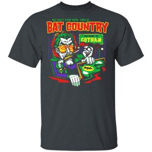 Welcome To Gotham This Is Bat Country Batman Shirt, Hoodie, Tank Apparel