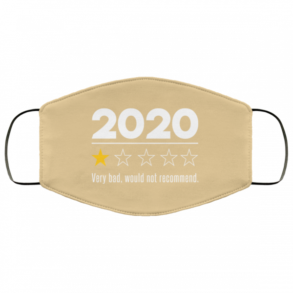 2020 This Year Very Bad Would Not Recommend Face Mask Face Mask 23