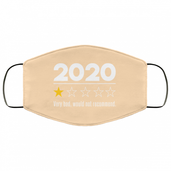 2020 This Year Very Bad Would Not Recommend Face Mask Face Mask 26
