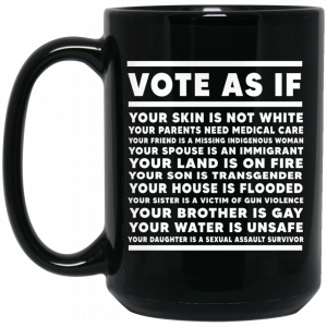 Vote As If Your Skin Is Not White Mug Coffee Mugs 2