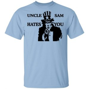 Uncle Sam Hates You Shirt, Hoodie, Tank Apparel