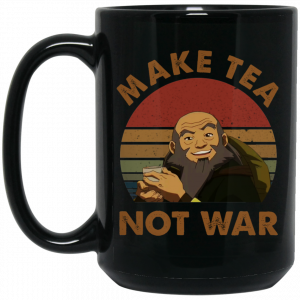 The Last Airbender Avatar Uncle Iroh Make Tea Not War Mug Coffee Mugs 2