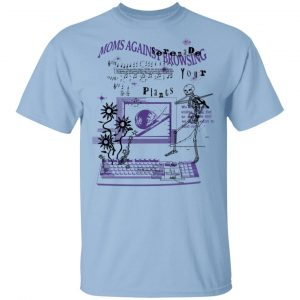 Moms Against Browsing Serenade Your Plants Shirt, Hoodie, Tank Apparel