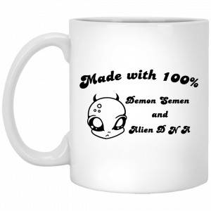 Alien Made With 100% Demon Semen And Alien DNA Mug Coffee Mugs
