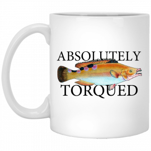 Absolutely Torqued Mug Coffee Mugs