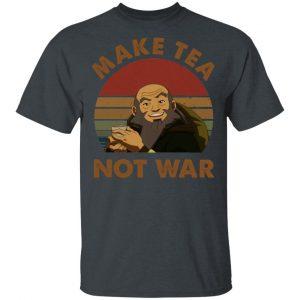 The Last Airbender Avatar Uncle Iroh Make Tea Not War Shirt, Hoodie, Tank Apparel