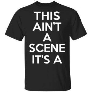 This Ain't A Scene It's A GAH DEH ARH REH Shirt, Hoodie, Tank Apparel