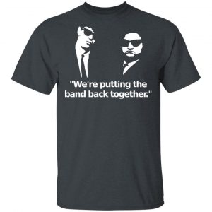 We're Putting The Band Back Together – Elwood Blues Shirt, Hoodie, Tank Apparel 2