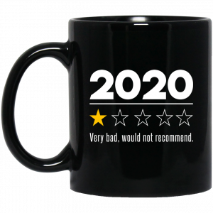 2020 This Year Very Bad Would Not Recommend Mug Coffee Mugs