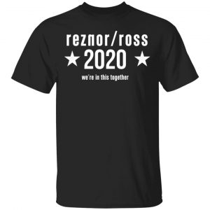 Reznor Ross 2020 We're In This Together Shirt, Hoodie, Tank Apparel