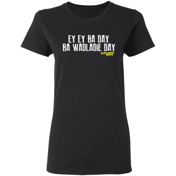 Ey Ey Ba Day Ba Wadladie Day Block Rockin Beats Shirt, Hoodie, Tank Apparel 7