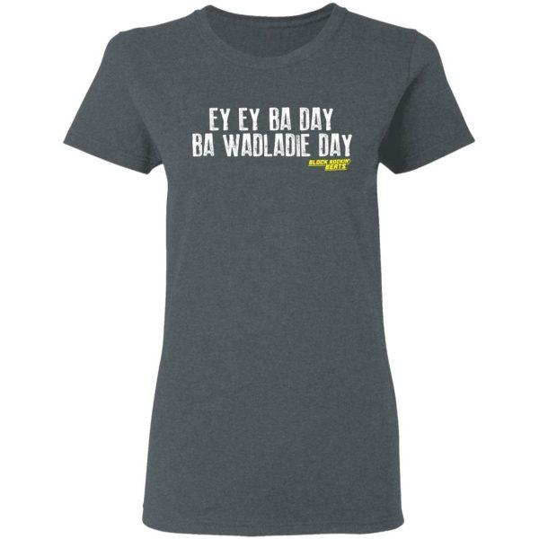 Ey Ey Ba Day Ba Wadladie Day Block Rockin Beats Shirt, Hoodie, Tank Apparel 8