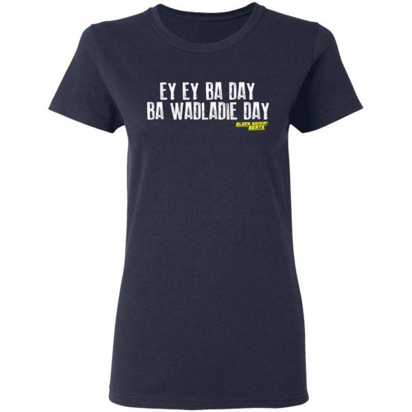 Ey Ey Ba Day Ba Wadladie Day Block Rockin Beats Shirt, Hoodie, Tank Apparel 9