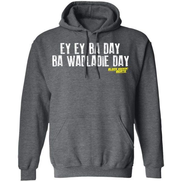 Ey Ey Ba Day Ba Wadladie Day Block Rockin Beats Shirt, Hoodie, Tank Apparel 13