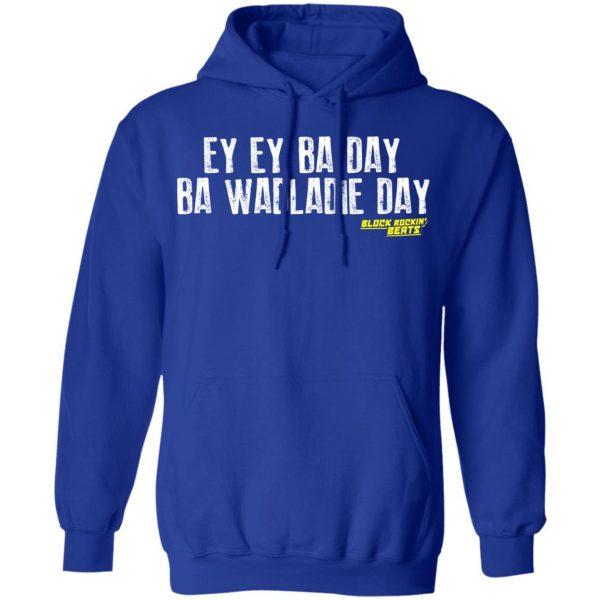 Ey Ey Ba Day Ba Wadladie Day Block Rockin Beats Shirt, Hoodie, Tank Apparel 14
