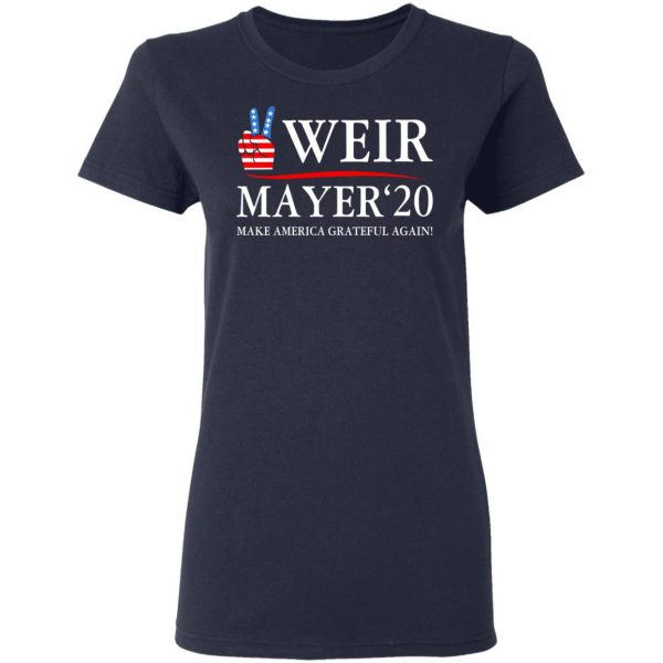 Weir Mayer 2020 Make America Grateful Again Shirt, Hoodie, Tank Apparel
