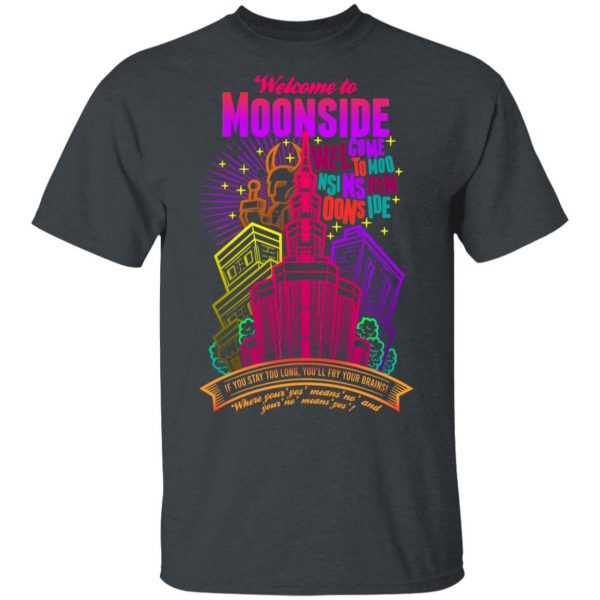 Welcome To Moonside If You Stay Too Long You'll Fry Your Brains Shirt, Hoodie, Tank Apparel