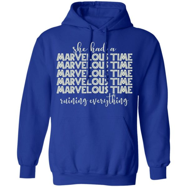 She Had A Marvelous Time Shirt, Hoodie, Tank Apparel