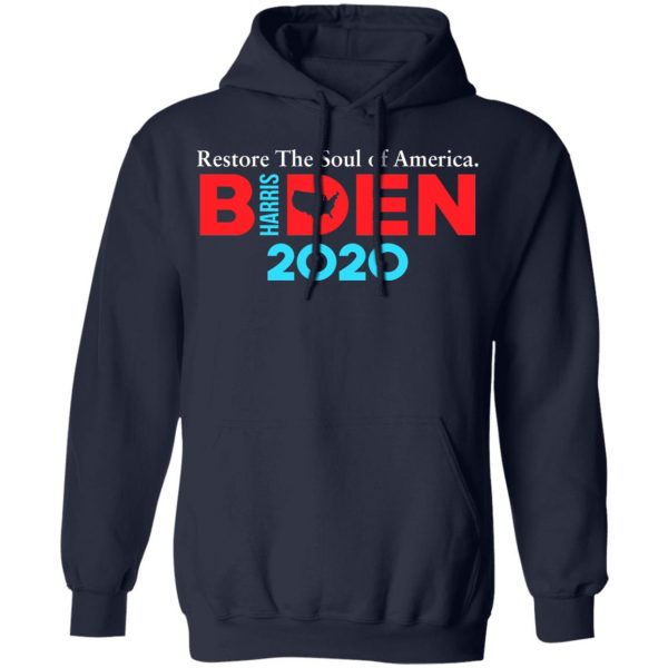 Biden Harris 2020 Restore The Soul Of America Shirt, Hoodie, Tank Apparel