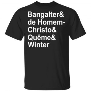 Bangalter & De Homem- Christo & Quême & Winter Shirt, Hoodie, Tank Apparel