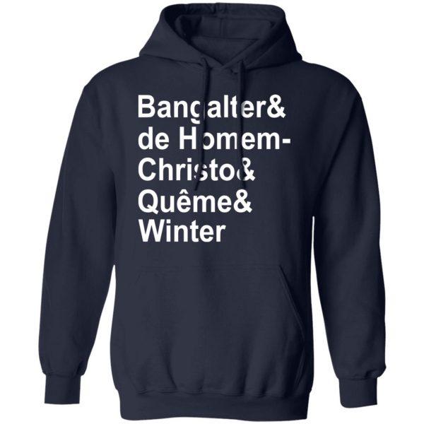 Bangalter & De Homem- Christo & Quême & Winter Shirt, Hoodie, Tank Apparel
