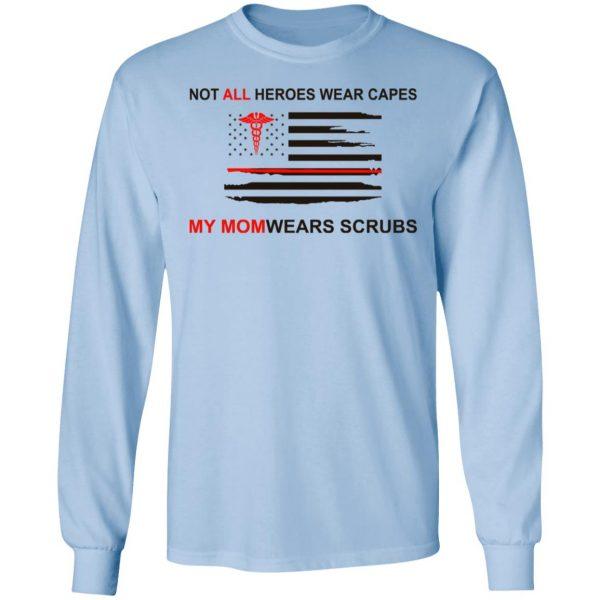 Not All Heroes Wear Capes My Mom Wears Scrubs Shirt, Hoodie, Tank Apparel