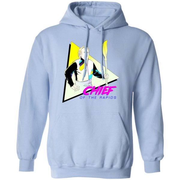 Chief Of The Rapids Shirt, Hoodie, Tank Apparel