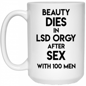 Beauty Dies In Lsd Orgy After Sex With 100 Men Mug Coffee Mugs 2