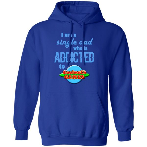 I Am Single Dad Who Is Addicted To Coolmath Games Shirt, Hoodie, Tank Apparel 14
