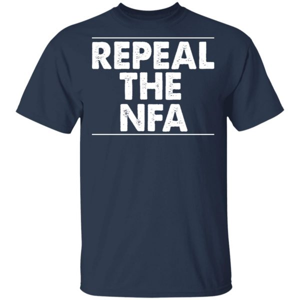 Repeal The NFA Shirt, Hoodie, Tank Apparel