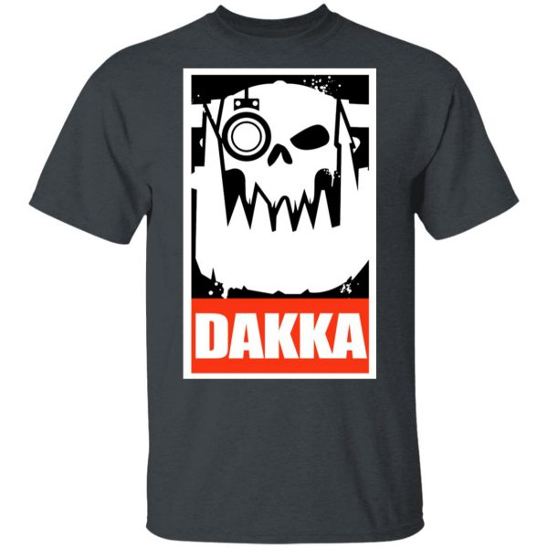 Orks Dakka Tabletop Wargaming And Miniatures Addict Shirt, Hoodie, Tank Apparel 4