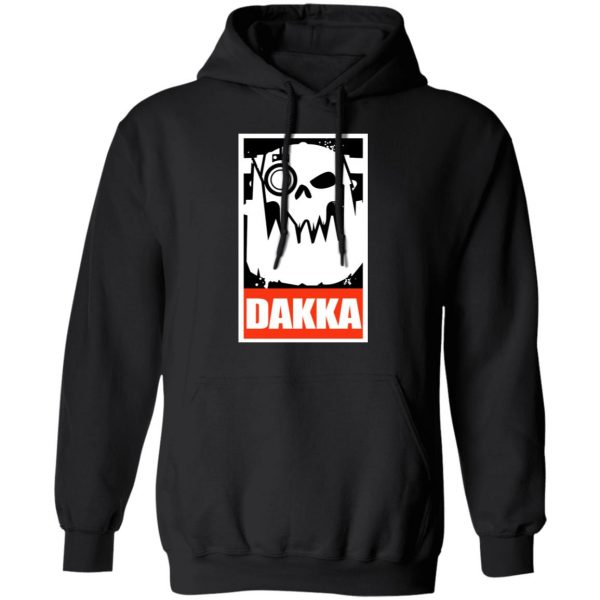 Orks Dakka Tabletop Wargaming And Miniatures Addict Shirt, Hoodie, Tank Apparel 11