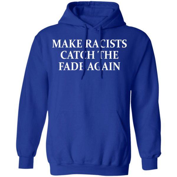 Make Racists Catch The Fade Again Shirt, Hoodie, Tank Apparel