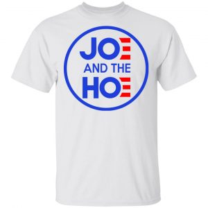 Jo And The Ho Joe And The Hoe Shirt, Hoodie, Tank Apparel
