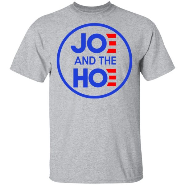 Jo And The Ho Joe And The Hoe Shirt, Hoodie, Tank Apparel