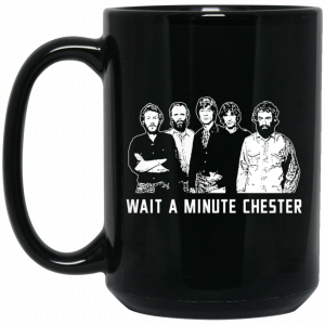 Wait A Minute Chester The Band Version In Black Mug Coffee Mugs 2