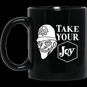 We Happy Few Take Your Joy Mug Coffee Mugs