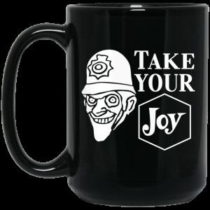 We Happy Few Take Your Joy Mug Coffee Mugs 2