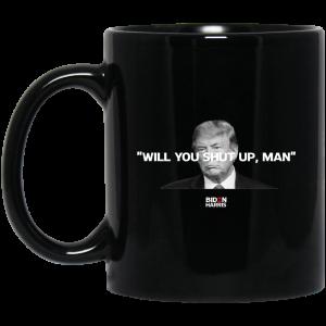 Will You Shut Up Man Biden Harris Anti Donald Trump 2020 Mug Coffee Mugs