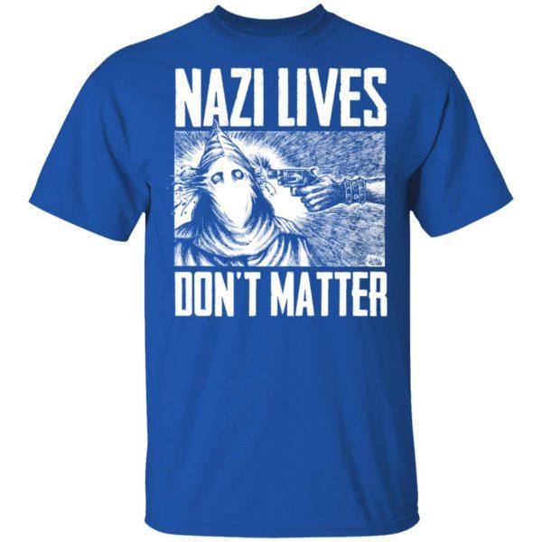Nazi Lives Don't Matter Shirt, Hoodie, Tank Apparel 6